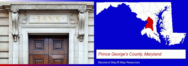 a bank building; Prince George's County, Maryland highlighted in red on a map