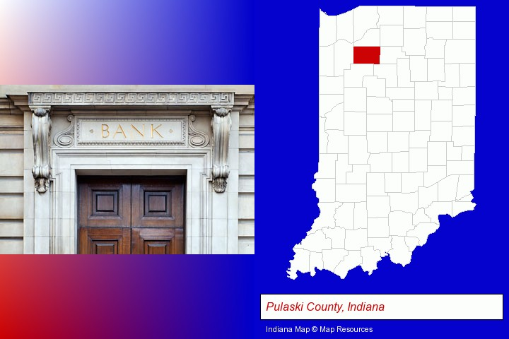 a bank building; Pulaski County, Indiana highlighted in red on a map