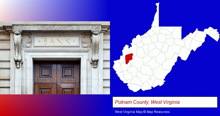 a bank building; Putnam County, West Virginia highlighted in red on a map