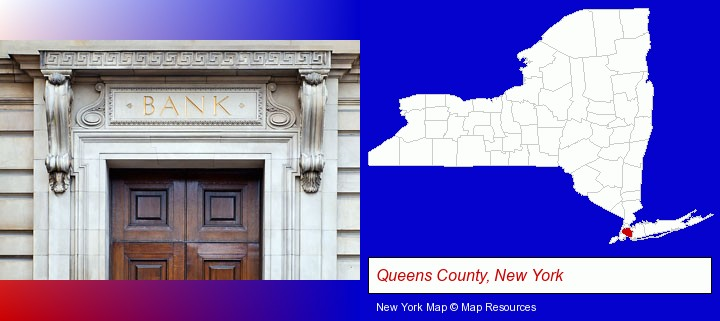 a bank building; Queens County, New York highlighted in red on a map