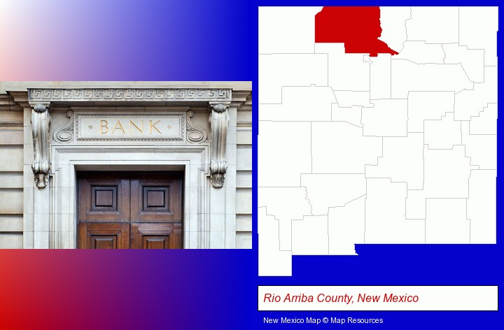 a bank building; Rio Arriba County, New Mexico highlighted in red on a map