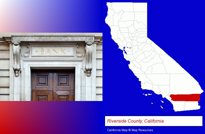 a bank building; Riverside County, California highlighted in red on a map
