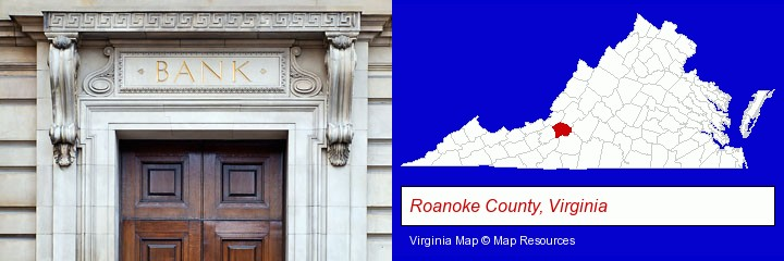 a bank building; Roanoke County, Virginia highlighted in red on a map