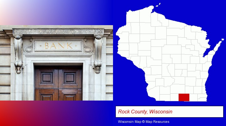 a bank building; Rock County, Wisconsin highlighted in red on a map
