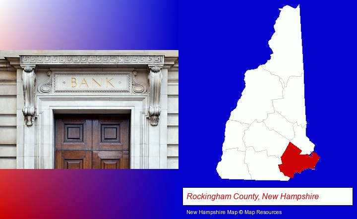 a bank building; Rockingham County, New Hampshire highlighted in red on a map