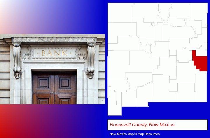 a bank building; Roosevelt County, New Mexico highlighted in red on a map