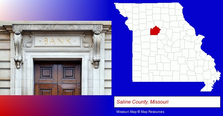 a bank building; Saline County, Missouri highlighted in red on a map