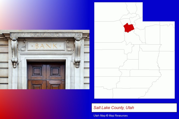a bank building; Salt Lake County, Utah highlighted in red on a map