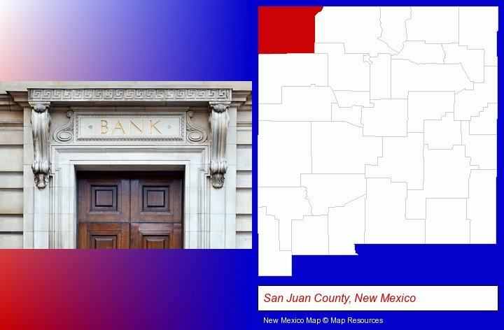a bank building; San Juan County, New Mexico highlighted in red on a map