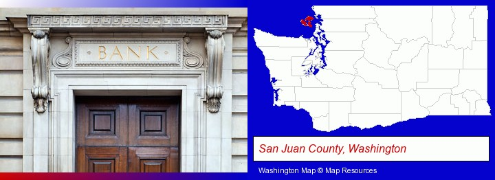 a bank building; San Juan County, Washington highlighted in red on a map