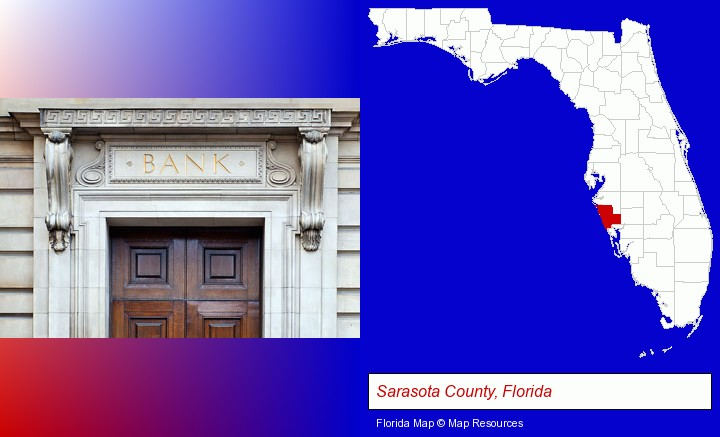 a bank building; Sarasota County, Florida highlighted in red on a map