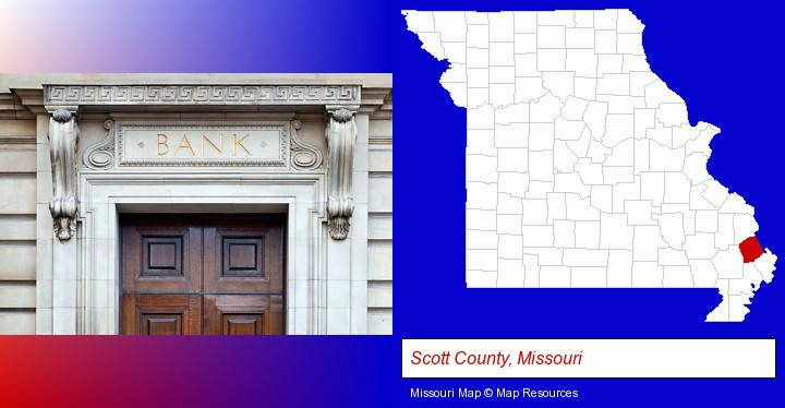 a bank building; Scott County, Missouri highlighted in red on a map