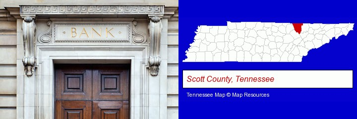 a bank building; Scott County, Tennessee highlighted in red on a map