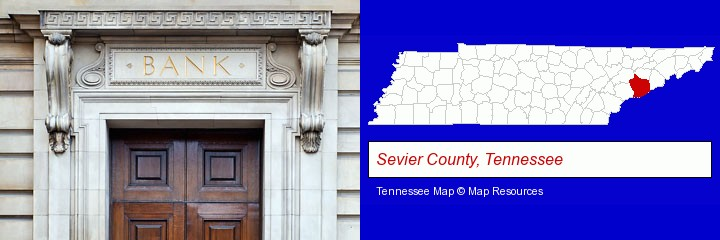a bank building; Sevier County, Tennessee highlighted in red on a map
