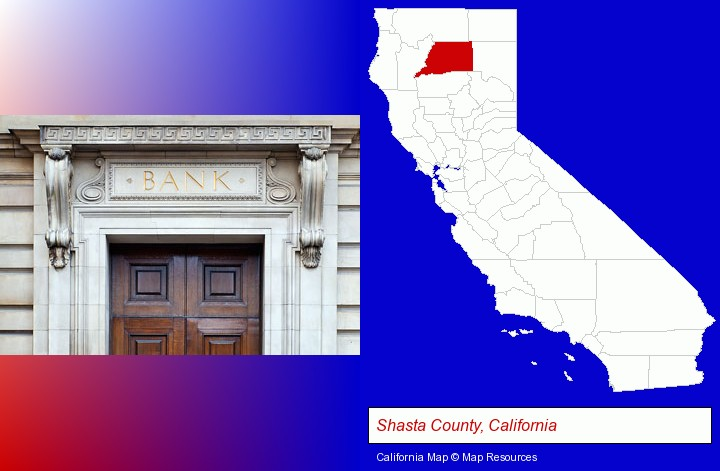 a bank building; Shasta County, California highlighted in red on a map