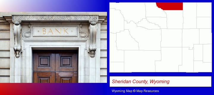 a bank building; Sheridan County, Wyoming highlighted in red on a map