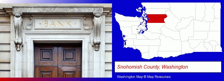 a bank building; Snohomish County, Washington highlighted in red on a map