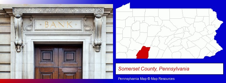 a bank building; Somerset County, Pennsylvania highlighted in red on a map