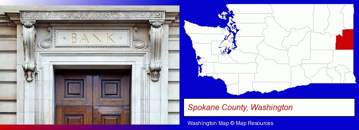 a bank building; Spokane County, Washington highlighted in red on a map