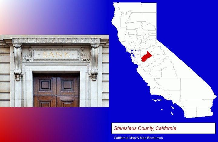 a bank building; Stanislaus County, California highlighted in red on a map