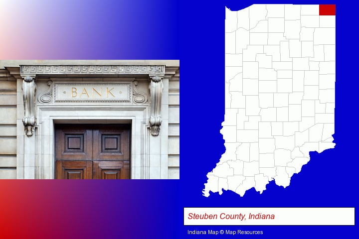 a bank building; Steuben County, Indiana highlighted in red on a map