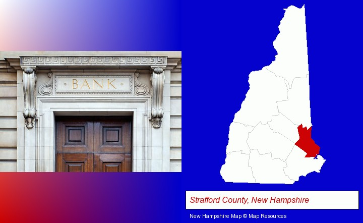 a bank building; Strafford County, New Hampshire highlighted in red on a map
