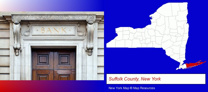 a bank building; Suffolk County, New York highlighted in red on a map