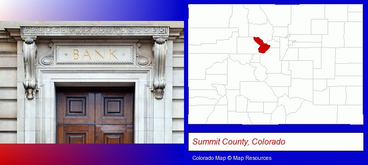 a bank building; Summit County, Colorado highlighted in red on a map