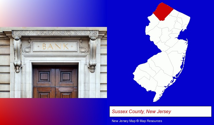 a bank building; Sussex County, New Jersey highlighted in red on a map