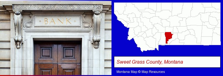 a bank building; Sweet Grass County, Montana highlighted in red on a map