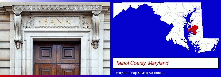 a bank building; Talbot County, Maryland highlighted in red on a map