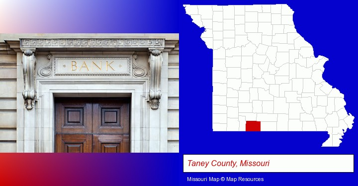 a bank building; Taney County, Missouri highlighted in red on a map