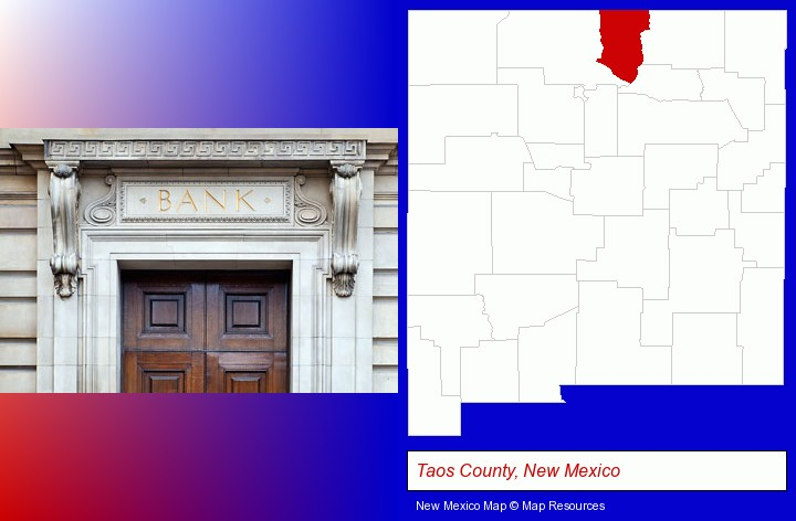 a bank building; Taos County, New Mexico highlighted in red on a map