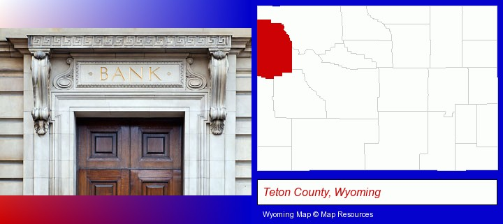 a bank building; Teton County, Wyoming highlighted in red on a map