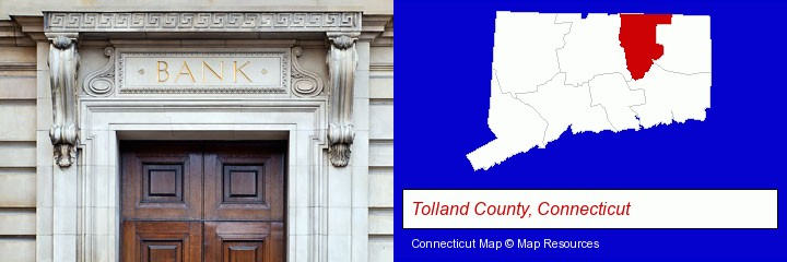 a bank building; Tolland County, Connecticut highlighted in red on a map