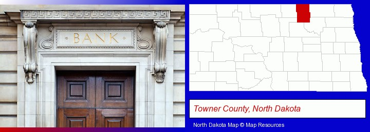 a bank building; Towner County, North Dakota highlighted in red on a map