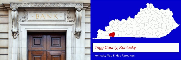 a bank building; Trigg County, Kentucky highlighted in red on a map