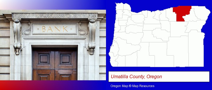 a bank building; Umatilla County, Oregon highlighted in red on a map