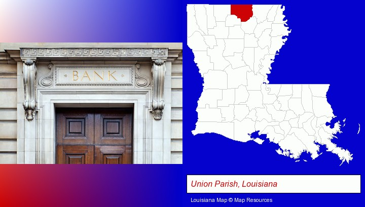 a bank building; Union Parish, Louisiana highlighted in red on a map