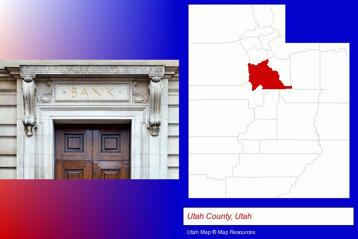 a bank building; Utah County, Utah highlighted in red on a map