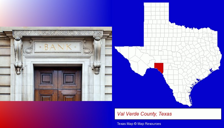 a bank building; Val Verde County, Texas highlighted in red on a map