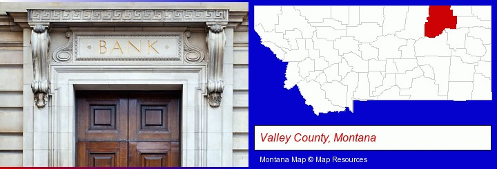 a bank building; Valley County, Montana highlighted in red on a map