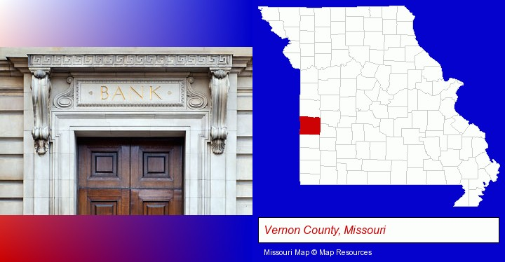 a bank building; Vernon County, Missouri highlighted in red on a map