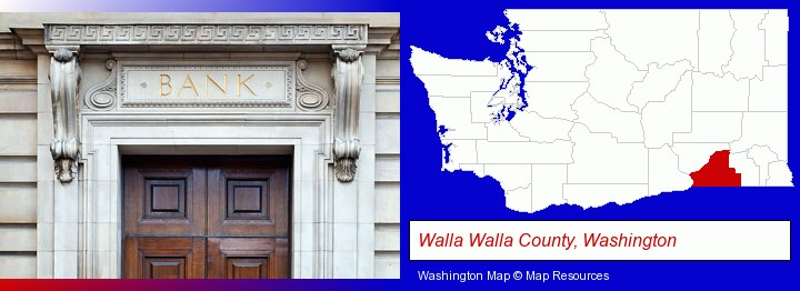 a bank building; Walla Walla County, Washington highlighted in red on a map
