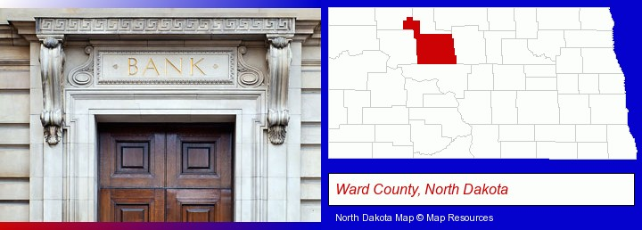 a bank building; Ward County, North Dakota highlighted in red on a map