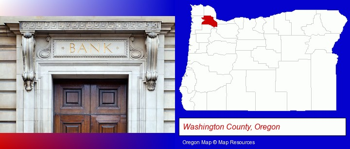 a bank building; Washington County, Oregon highlighted in red on a map