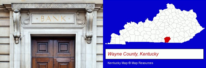 a bank building; Wayne County, Kentucky highlighted in red on a map