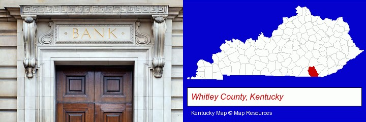 a bank building; Whitley County, Kentucky highlighted in red on a map