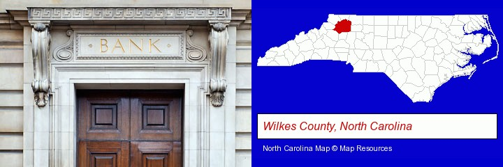 a bank building; Wilkes County, North Carolina highlighted in red on a map