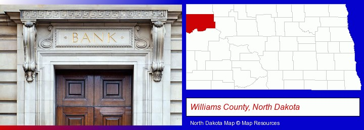 a bank building; Williams County, North Dakota highlighted in red on a map